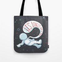 It's Lonely Out In Space Tote Bag