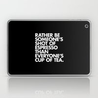 Rather Be Someone's Shot of Espresso Laptop & iPad Skin