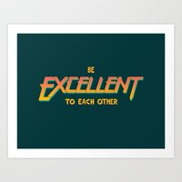 BE EXCELLENT TO EACH OTH… Art Print