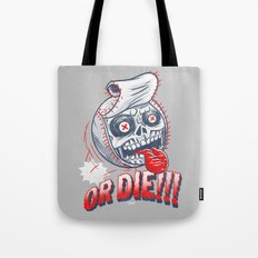 Baseball or DIE! Tote Bag