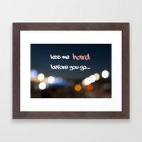 KISS ME HARD BEFORE YOU … Framed Art Print