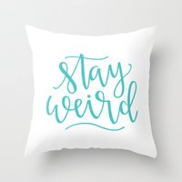 Stay Weird // Aqua Throw Pillow