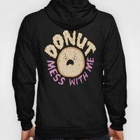 Donut Mess With Me Hoody