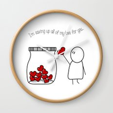 I'm Saving Up All My Love For You! Wall Clock