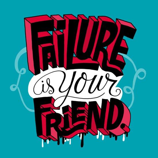 Failure is your Friend Canvas Print