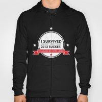 I SURVIVED 2012 SUCKER 2 Hoody