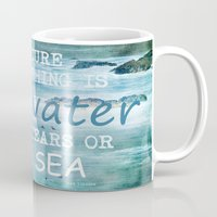 The cure for anything is salt water, sweat, tears, or the sea.    Dinesen, Isak Mug
