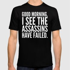 Good morning, I see the assassins have failed. (Black) Mens Fitted Tee Black SMALL