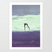 IT'S ALWAYS BETTER UNDER… Art Print