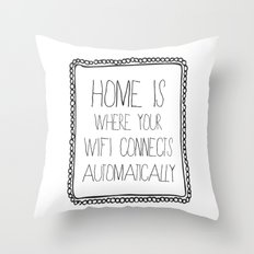 Home Is Where Your Wifi … Throw Pillow