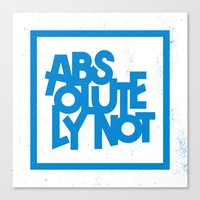 Absolutely Not Canvas Print