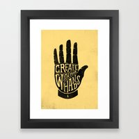 CREATE WITH YOUR HANDS Framed Art Print