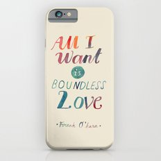 All I Want Is Boundless Love iPhone 6 Slim Case