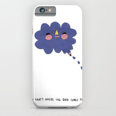 that's where the rain comes from iPhone 6 Slim Case