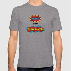 Math is my Superpower Mens Fitted Tee Tri-Grey SMALL