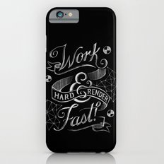 Work Hard & Render Fast! iPhone 6 Slim Case
