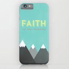 FAITH CAN MOVE MOUNTAINS 2 Slim Case iPhone 6s