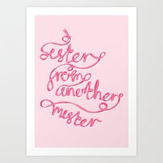 Sister From Another Mister Art Print