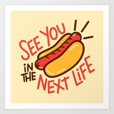 Eternal Hot Dog Art Print