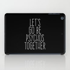 Let's Be Psychos Funny Quote iPad Case