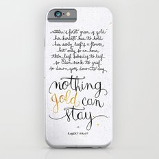 Nothing gold can stay iPhone 6 Slim Case