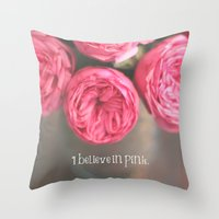 i believe in pink.  Throw Pillow