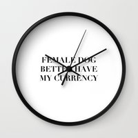 Female Dog Better Have M… Wall Clock
