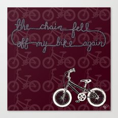 The chain fell off my bike Canvas Print