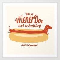 I'm A Wiener Dog Not A H… Art Print