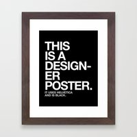 THIS IS A DESIGNER... Framed Art Print
