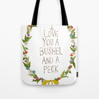 I love you and bushel and a peck Tote Bag