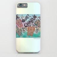 Be Quiet, Charlie iPhone 6 Slim Case