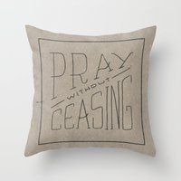 Pray Without Ceasing Throw Pillow