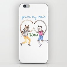 You're My Main Meow iPhone & iPod Skin