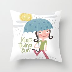 Keep Trying Sun! Throw Pillow