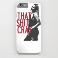 That Ish Cray. iPhone 6 Slim Case