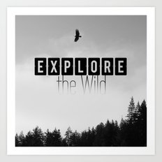 Explore the Wild Art Print
