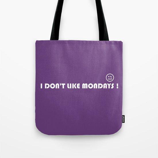 I DONT LIKE MONDAYS Tote Bag