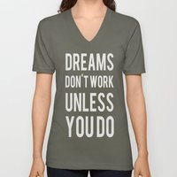 Dreams Don't Work Unless You Do Unisex V-Neck
