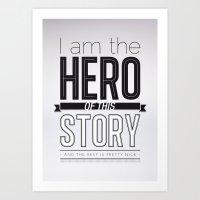 Hero Of My Story Art Print