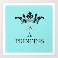 I'm A Princess Art Print