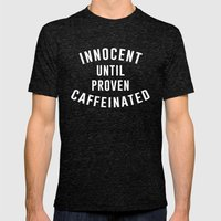 Innocent until proven caffeinated Mens Fitted Tee Tri-Black SMALL