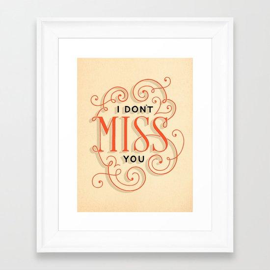 I Don't Miss You Framed Art Print
