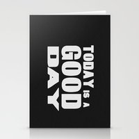 TODAY IS A GOOD DAY Stationery Cards