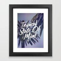 Tropical State Of Mind Framed Art Print