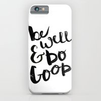 Be Well & Do Good iPhone 6 Slim Case
