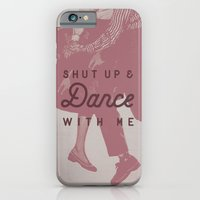 Shut Up & Dance with Me iPhone 6 Slim Case