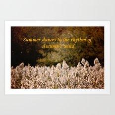 Summer dances to the rhythm of Autumn's wind Art Print