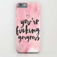 You're Fucking Gorgeous iPhone 6 Slim Case