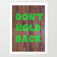 Don't Hold Back Art Print